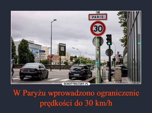 W Paryżu wprowadzono ograniczenie prędkości do 30 km/h
