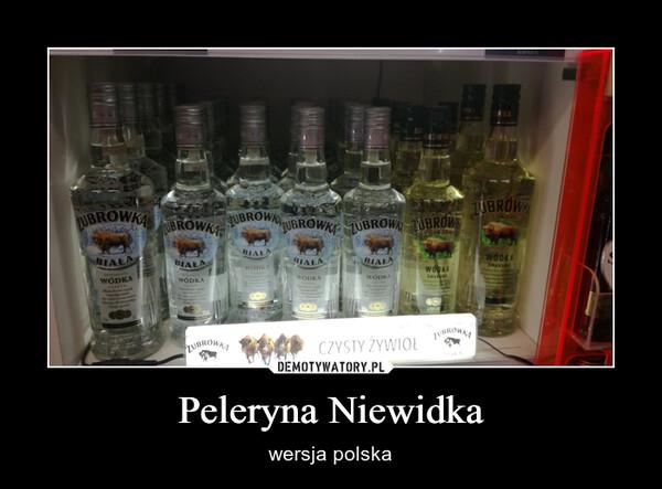 Peleryna Niewidka – wersja polska