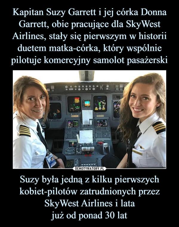 Suzy była jedną z kilku pierwszych kobiet-pilotów zatrudnionych przez SkyWest Airlines i latajuż od ponad 30 lat –