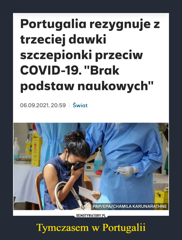 """Tymczasem w Portugalii –  Portugalia rezygnuje z trzeciej dawki szczepionki przeciw COVID-19. """"Brak podstaw naukowych"""""""