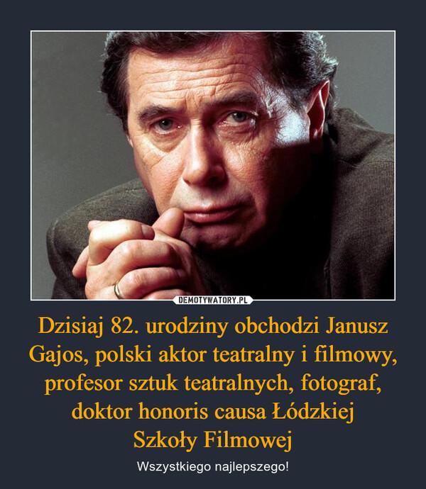 Dzisiaj 82. urodziny obchodzi Janusz Gajos, polski aktor teatralny i filmowy, profesor sztuk teatralnych, fotograf, doktor honoris causa ŁódzkiejSzkoły Filmowej – Wszystkiego najlepszego!