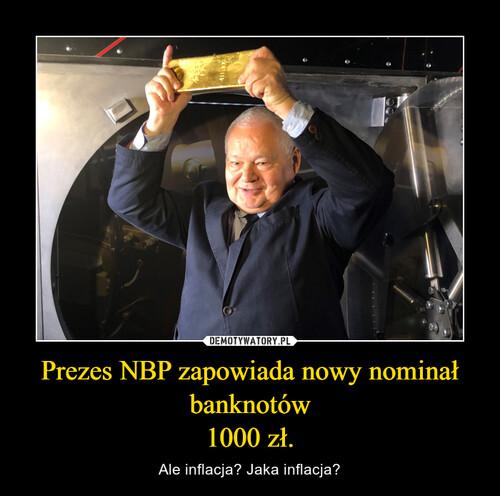 Prezes NBP zapowiada nowy nominał banknotów 1000 zł.