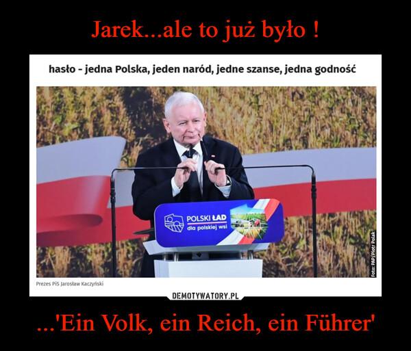 ...'Ein Volk, ein Reich, ein Führer' –